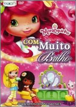 50247947bfca6 Moranguinho Com Muito Brilho Dublado RMVB + AVI DVDRip