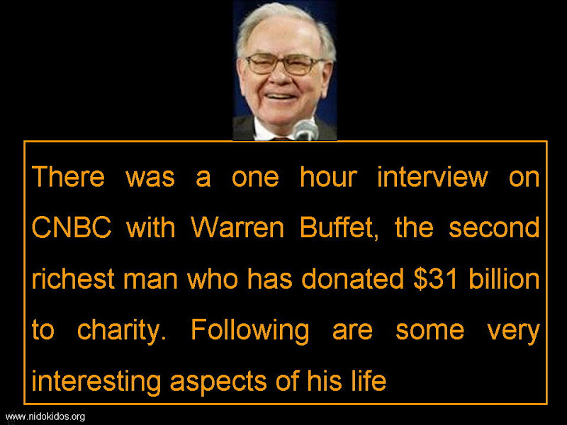 Warrenn Buffet: The Happiest people do not necessarily have the Best of all, they simply Appreciate what they find on their way