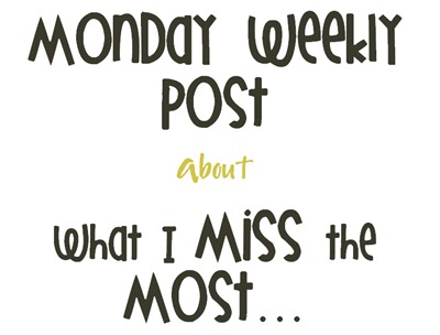 Monday Weekly Post about What I miss the most the wander weg judi fox