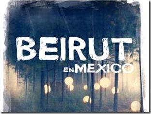 beirut en mexico 2011