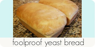 foolproof yeast bread