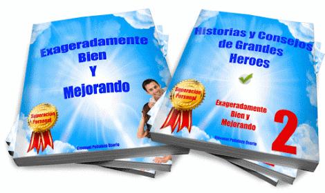 EXAGERADAMENTE BIEN Y MEJORANDO [ Libro ] – Una historia de Superación Personal donde usted es el arquitecto de su propio destino