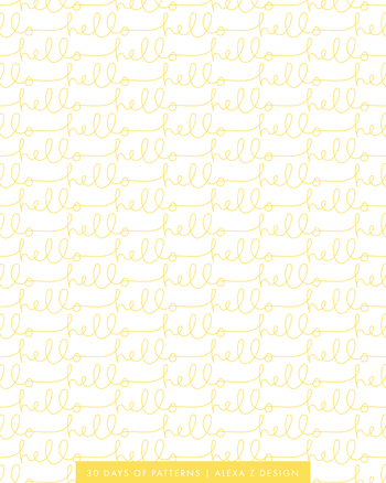 hello yellow pattern | 30 Days of Patterns Alexa Z Design