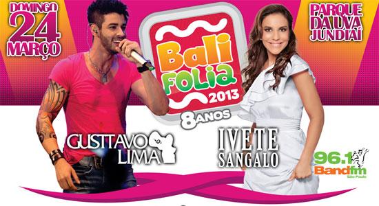Bali Folia 2013 com Gusttavo Lima e Ivete Sangalo