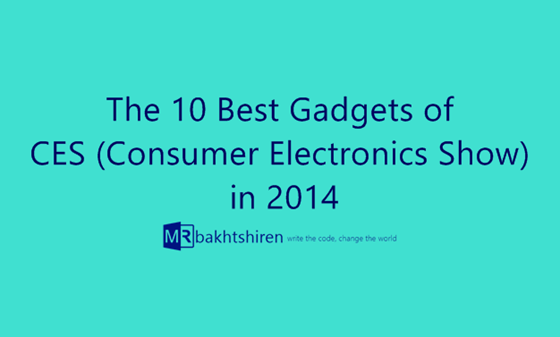 The 10 Best Gadgets of CES Consumer Electronics Show in 2014