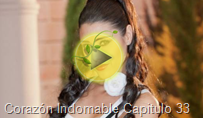 Corazón Indomable Capitulo 33