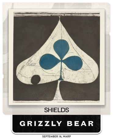 Shields by Grizzly Bear (Album of the Year)