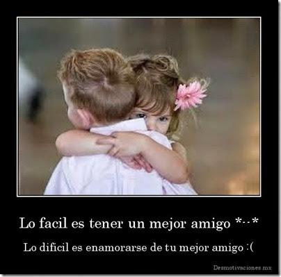 desmotivaciones.mx_Lo-facil-es-tener-un-mejor-amigo-Lo-dificil-es-enamorarse-de-tu-mejor-amigo-