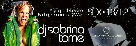 DJ Sabrina Tomé é a atração principal desta sexta, dia 13, na Zoff Club em Indaiatuba