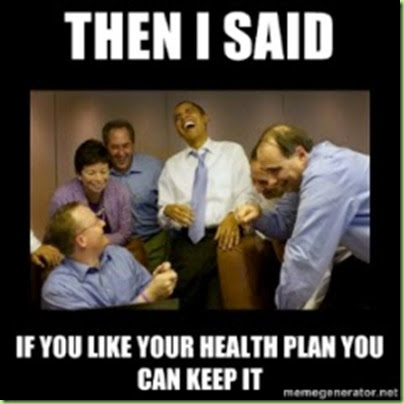 obama-then-i-said-if-you-like-your-health-plan-you-can-keep-it