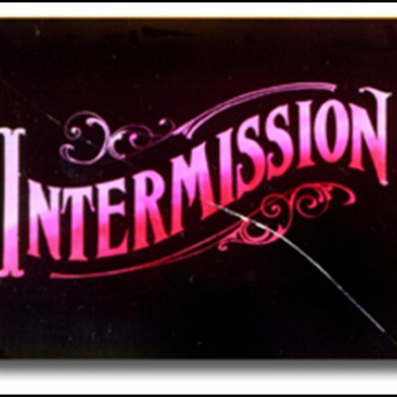 Intermission!!!