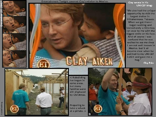 On 12/27/07 Entertainment Tonight covered Clay's mission to Mexico. Clay also wrote in his blog about some of his favorite moments.