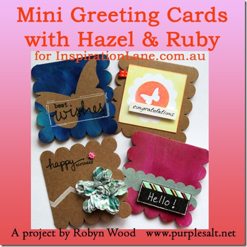 Mini Greeting Cards By Robyn Wood, Purple Salt, Www.purplesalt.net. Hello  Everyone!