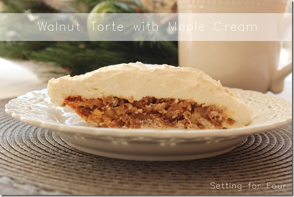 Walnut Torte with Maple Cream from Setting for Four #Recipe  #Torte #Walnut #Whipping Cream