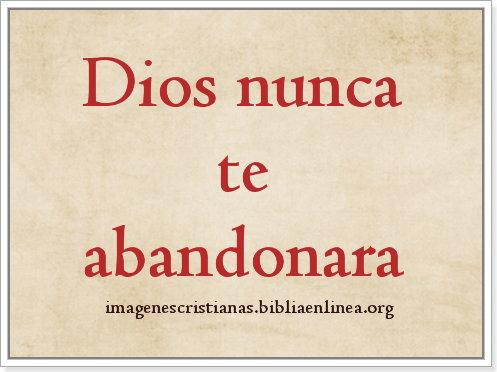 Dios nunca te abandonara