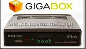GIGABOX IPLUS NOVA ATUALIZAÇÃO V 1.006