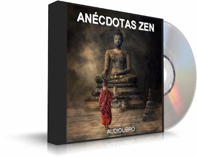 ANÉCDOTAS ZEN [ Audiolibro ] – El método Zen de enseñanza maestro-discípulo se revela asumiendo la forma narrativa de la anécdota