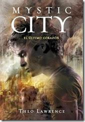 unademagiaporfavor-libro-novela-juvenil-abril-2014-montena-El-ultimo-Corazon-Mystic-City-2-Theo-Lawrence-portada