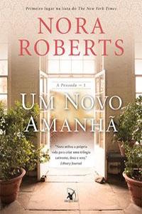 Um Novo Amanhã, por Nora Roberts