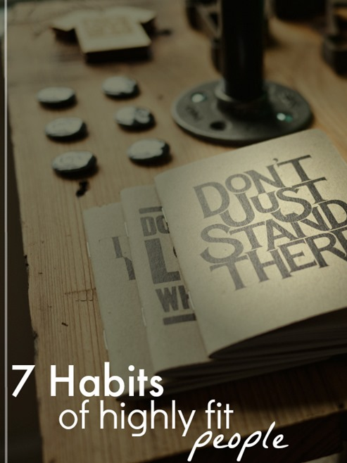 7 habits of highly fit people -easier to implement than you think