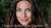 Corazón Indomable Capitulo 17