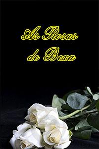 As Rosas de Bexa, por Ediclei Jadson