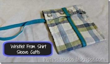 Wristlet From Shirt Sleeve Cuffs
