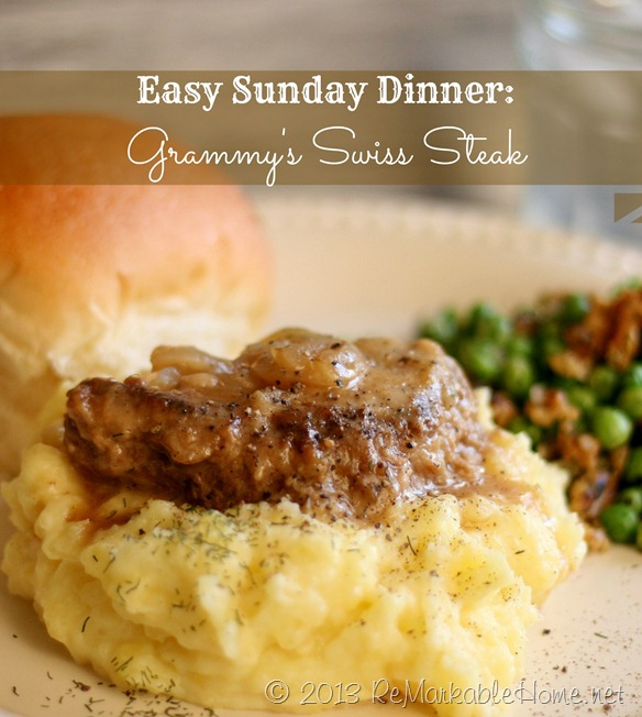 Easy Sunday Dinner Kids will Love- Grammy's Swiss Steak at ReMarkable Home
