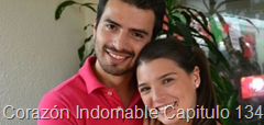 Corazón Indomable Capitulo 134