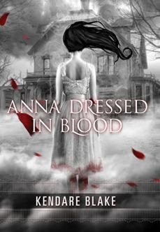 Kendare Blake Anna Dressed in Blood