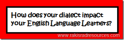 Dialects impact English Language Learners