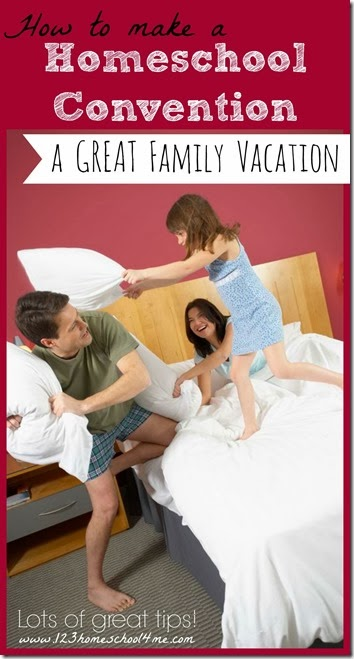 How to make a Homeschool Convention a GREAT Family Vacation with lots of great tips! www.123homeschool4me.com