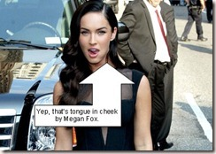 Tongue in Cheek Megan Fox