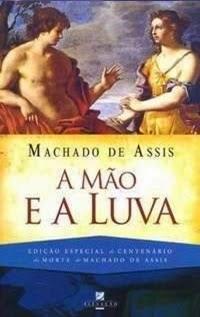 A Mão e a Luva, por Machado de Assis