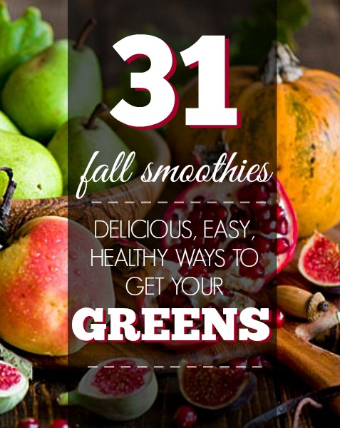 31 Healthy Fall Smoothie Ideas - back to school or recovering from holiday weekeds, this will get in your greens
