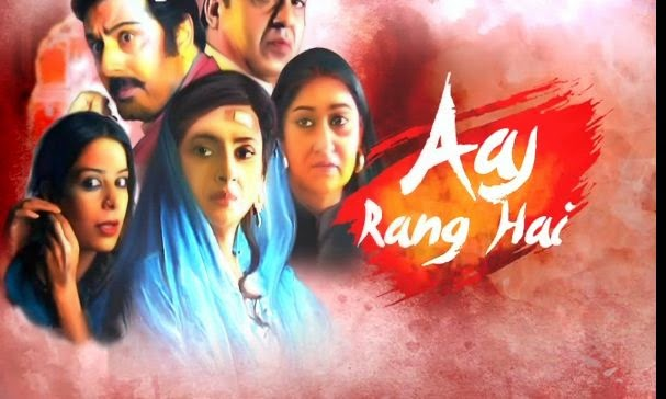 Aaj Rang Hai Zindagi Tv Serial Star Cast ,Story, Timing  on Zindagi tv Wiki