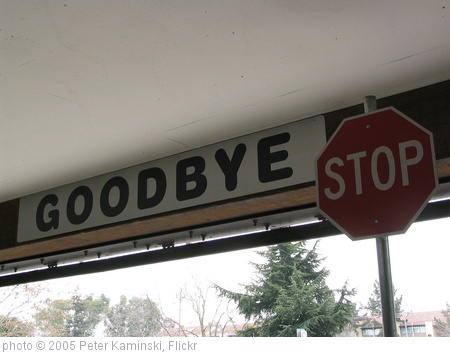 'Goodbye Stop' photo (c) 2005, Peter Kaminski - license: http://creativecommons.org/licenses/by/2.0/