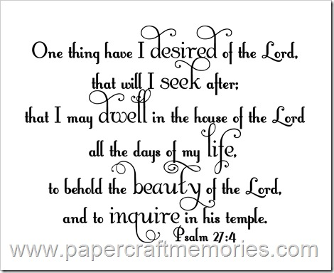 Psalm 27:4 WORDart by Karen for personal use only