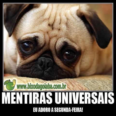 Mentiras Universais #9 - Eu adoro a segunda-feira