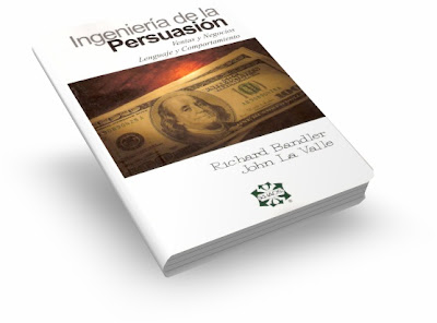 INGENIERÍA DE LA PERSUASIÓN, Richard Bandler & John La Valle [ Libro ] – Programación neurolingüística y persuasión en los negocios y las ventas