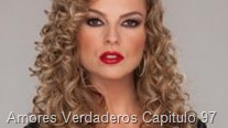 Amores Verdaderos Capitulo 97