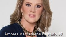 Amores Verdaderos Capitulo 50
