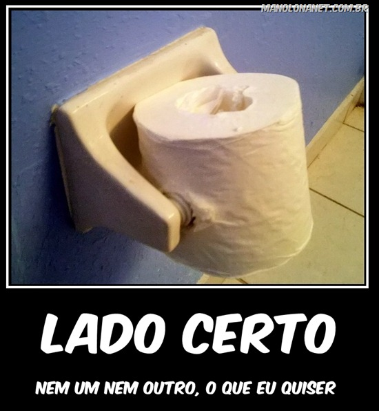 O lado certo do papel higienico