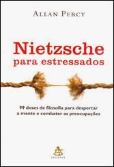 Nietzsche para Estressados, por Allan Percy