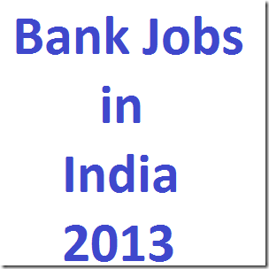 Bank Jobs in-India-2013