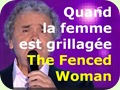 Quand la femme est grillagée - The Fenced Woman