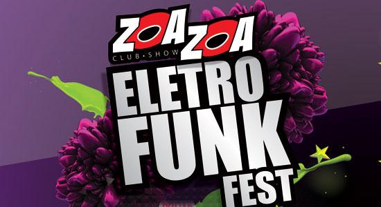 Eletro Funk Fest no Zoa Zoa Club Show