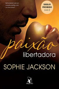 Paixão Libertadora, por Sophie Jackson