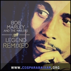 CD Bob Marley & The Wailers - Legend Remixed (2013), Baixar Cds, Download, Cds Completos