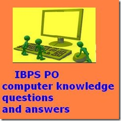 IBPS PO computer knowledge questions and answers